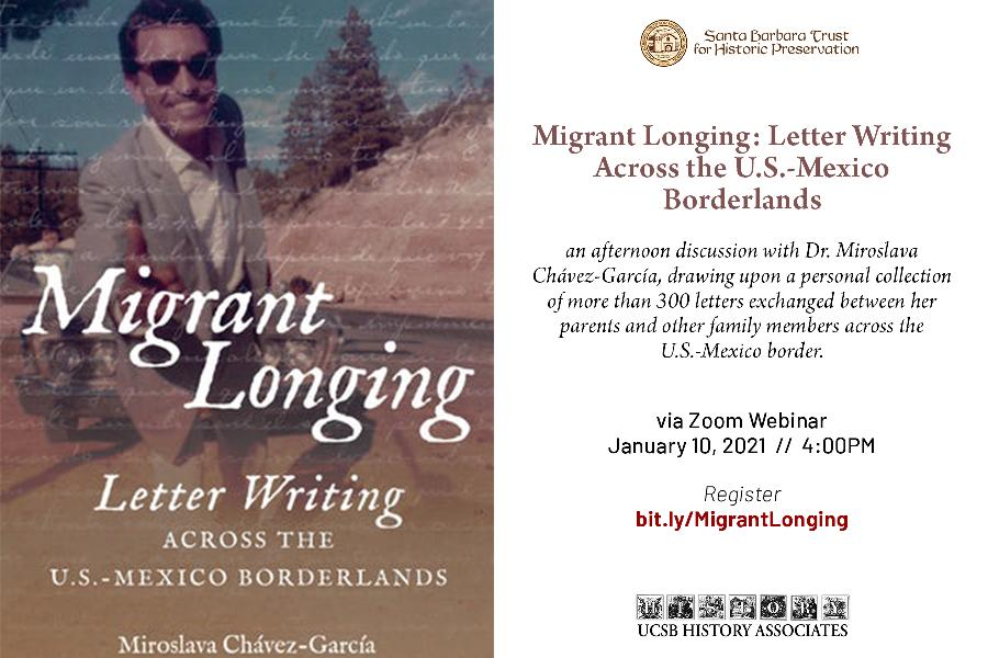 Migrant Longing: Letter Writing Across the U.S.-Mexico Borderlands by Miroslava Chávez García book cover with flyer for Zoom Webinar with the author on 1/10/21 at 4PM