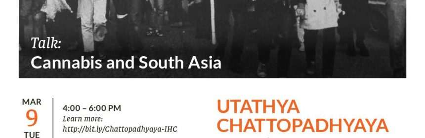 Flyer for Cannabis and South Asia by Utathya Chattopadhyaya on 3/9/21 from 4-6PM
