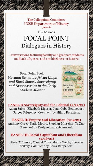 Panels for Focal Point Book: Herman Bennett, African Kings and Black Slaves: Sovereignty and Dispossession in the Early Modern Atlantic