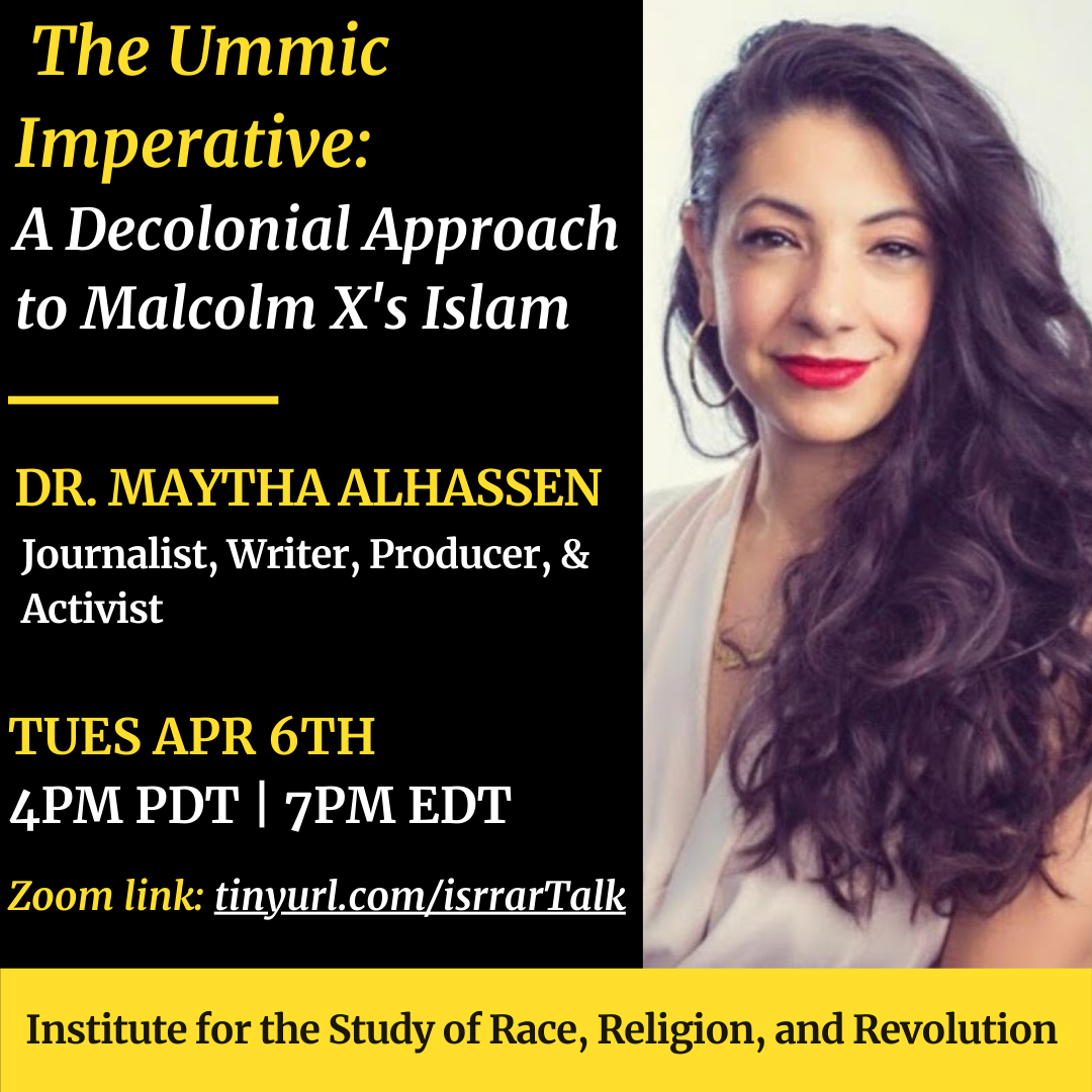 Flyer for Zoom talk for The Ummic Imperative: A Decolonial Approach to Malcom X's Islam on 4/6/21 at 4PM