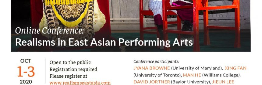 Flyer for online conference for Realisms in East Asian Performing Arts on 10/1-3/20