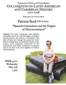 flyer for Spanish Colonialism and the Origins of Microeconomics, a talk by Patricia Seed