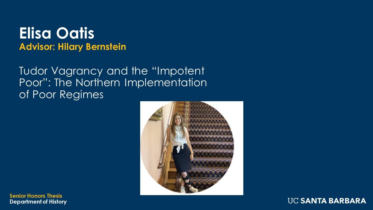 "Slide for Elisa Oatis. ""Tudor Vagrancy and the 'Impotent Poor': The Northern Implementation of Poor Regimes"""