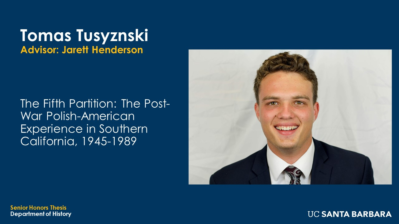 """Slide for Tomas Tusyznski. """"The Fifth Partition: The Post-War Polish American Experience in Southern California, 1945-1989"""""""