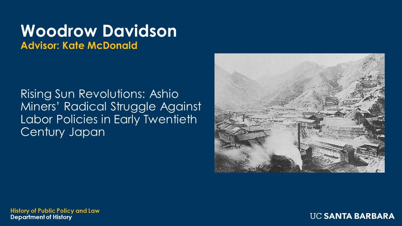 "Slide for Woodrow Davidson. ""Rising Sun Revolutions: Ashio Miner's Radical Struggle Against Labor Policies in Early Twentieth Century Japan"""