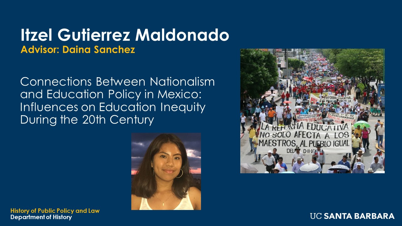 """Slide for Itzel Gutierrez Maldonado. """"Connections Between Nationalism and Education Policy in Mexico: Influences on Education Inequity During the 20th Century"""""""