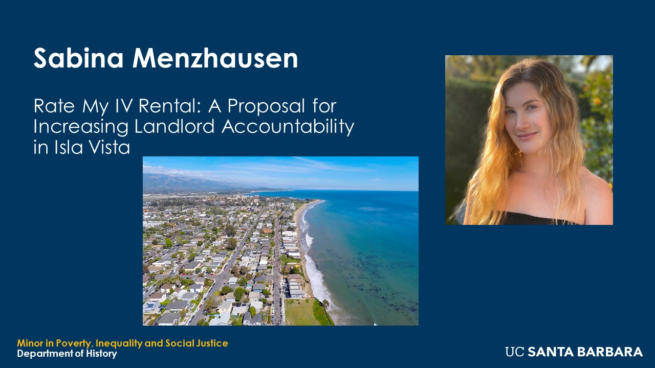 """Slide for Sabina Menzhausen. """"Rate My IV Rental: A Proposal for Increasing Landlord Accountability in Isla Vista"""""""