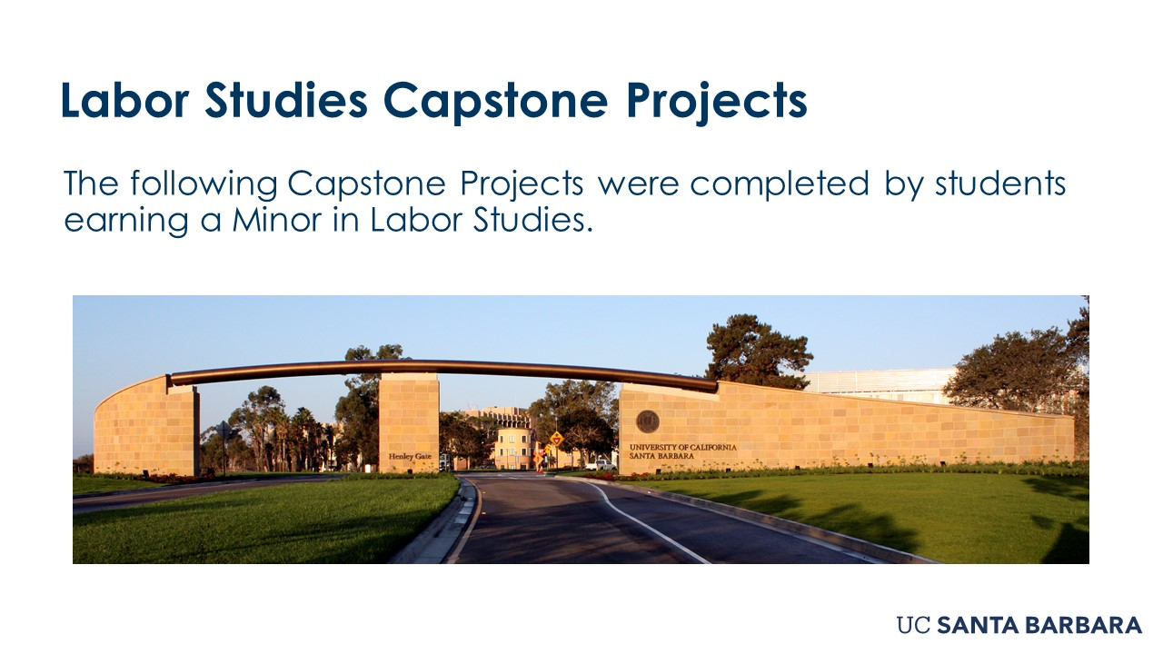 """Slide for Labor Studies Capstone Projects. """"The following Capstone Projects were completed by students earning a Minor in Labor Studies"""""""