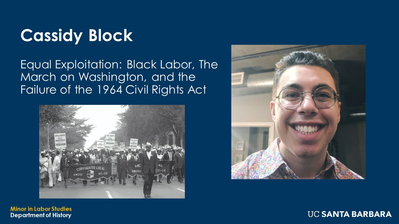 """Slide for Cassidy Block. """"Equal Exploitation: Black Labor, The March on Washington, and the Failure of the 1964 Civil Rights Act"""""""