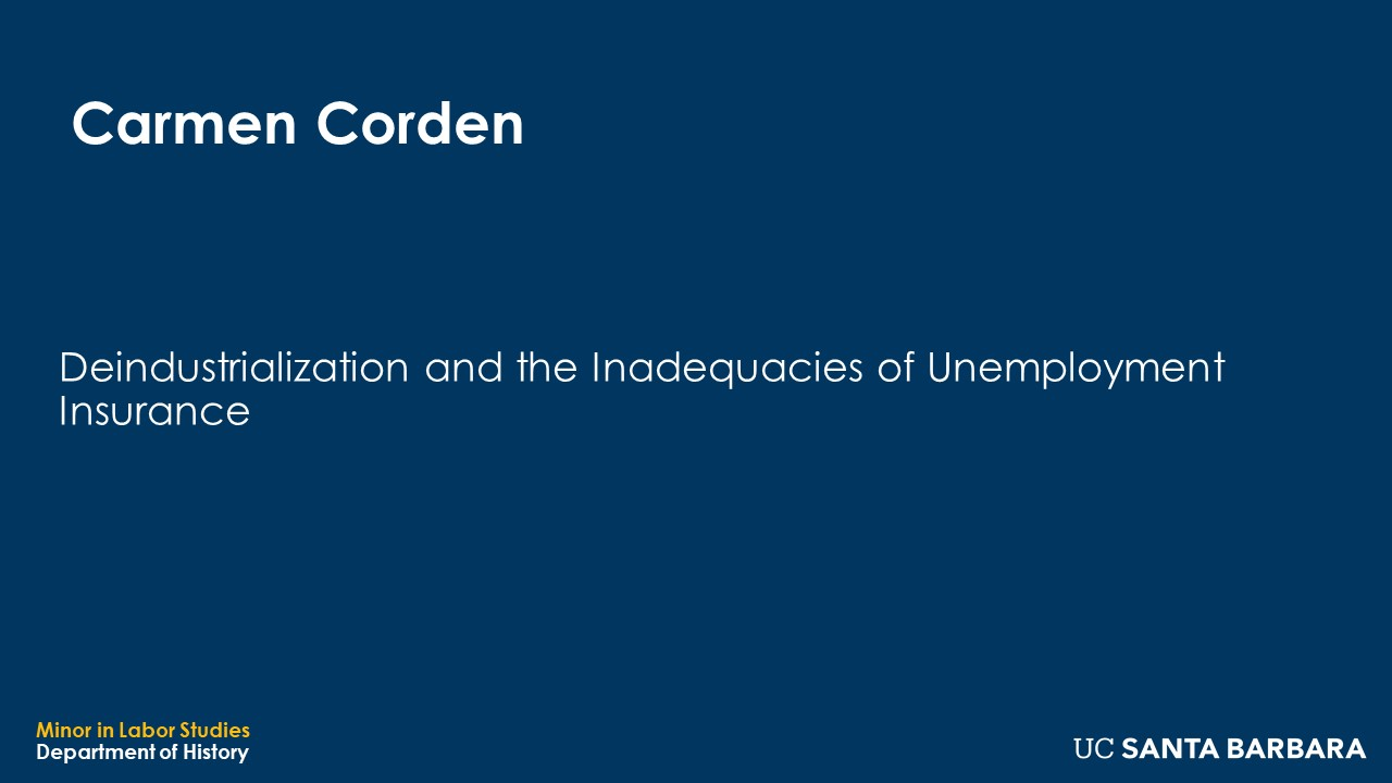 """Banner for Carmen Corden. """"Deindustrialization and the Inadequacies of Unemployment Insurance"""""""