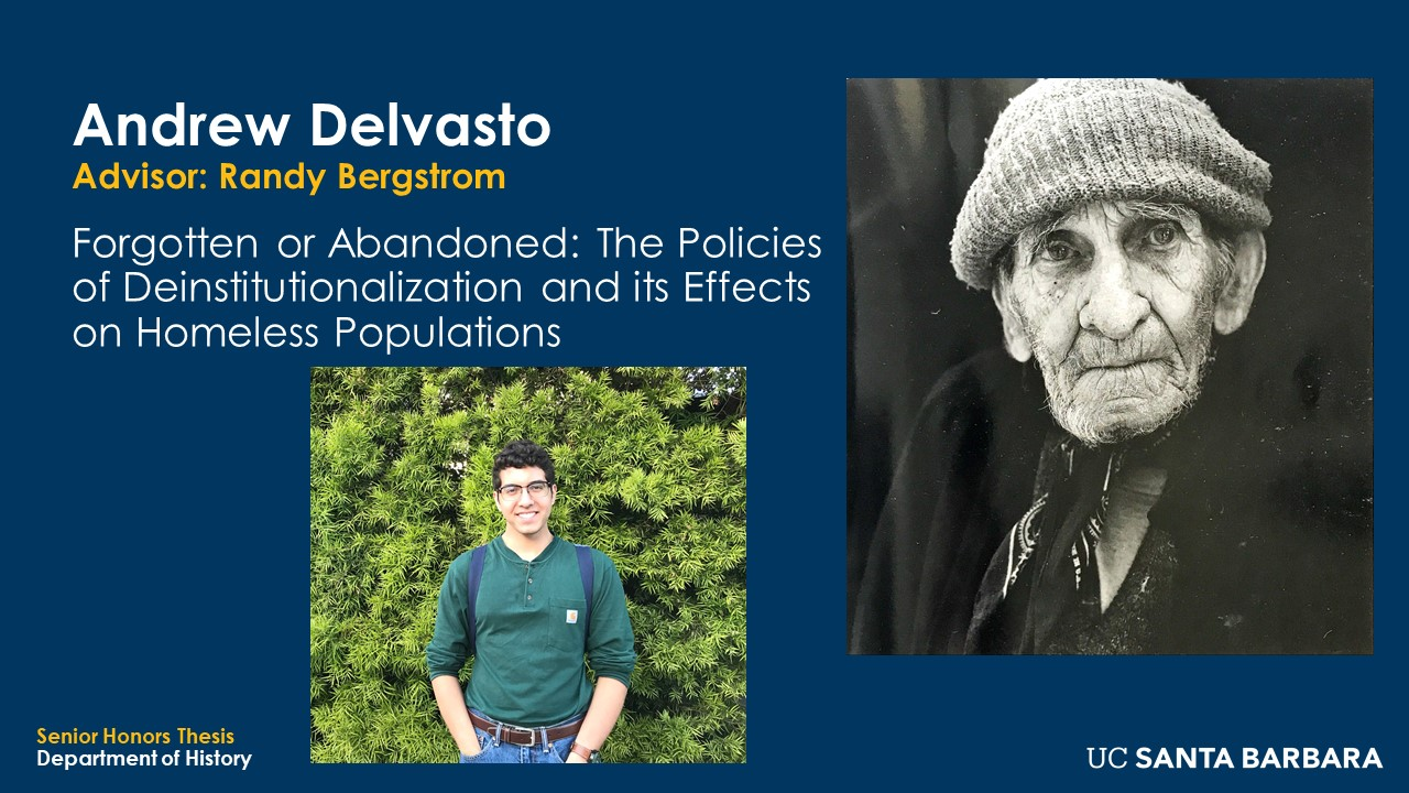 """Slide for Andrew Delvasto. """"Forgotten or Abandoned: The Policies of Deinstitutionalization and its Effects on Homeless Populations"""""""