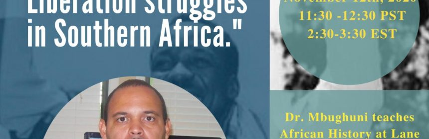 """Flyer for Zoom Talk for """"Tanzania and the Liberation Struggles in Southern Africa"""" with Dr. Azaria Mbughuni on 11/12/20 from 11:30-12:30PM"""