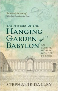 bookcover of Stephanie Dalley's The Mystery of the Hanging Garden of Babylon