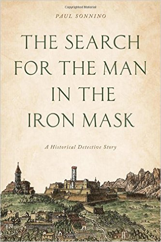 The Search for the Man in the Iron Mask by Paul Sonnino