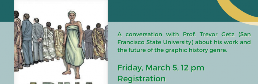Flyer fro Abina and the Important Men: Graphic History as Public History on 3/5/21 at 12PM